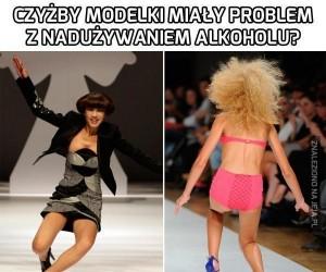 Czyżby modelki miały problem z nadużywaniem alkoholu?