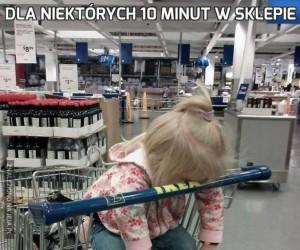 Dla niektórych 10 minut w sklepie