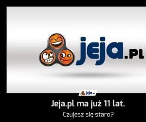 Jeja.pl ma już 11 lat.