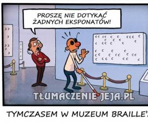 Tymczasem w muzeum Braille'a...