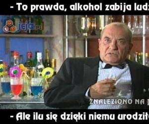 Bo alkohol zabija, to fakt