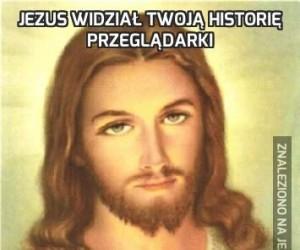 Jezus widział Twoją historię przeglądarki