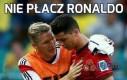 Nie płacz Ronaldo