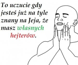 To uczucie na Jeja...