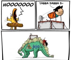 Yaba dabba d...!