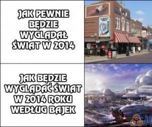 Jak będzie wyglądać świat w 2014 roku