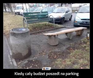 Kiedy cały budżet poszedł na parking