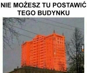 Nie możesz tu postawić tego budynku