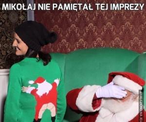Mikołaj nie pamiętał tej imprezy