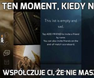 Ten moment, kiedy nawet gra