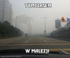 Tymczasem w Malezji