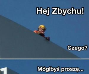 Heeeej, Zbychuuuu!