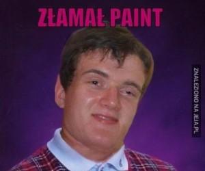 Złamał Paint