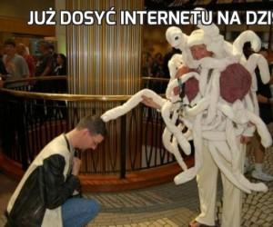 Już dosyć internetu na dziś...