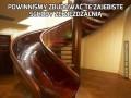Powinniśmy zbudować te zajebiste schody ze zjeżdżalnią