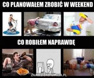 Plany na weekend vs rzeczywistość