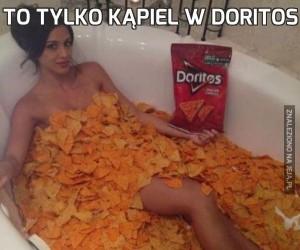 To tylko kąpiel w Doritos