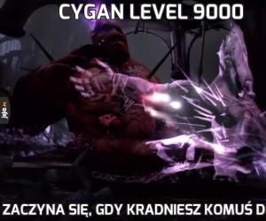 Cygan level 9000