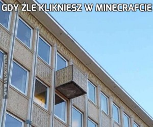Gdy źle klikniesz w Minecrafcie