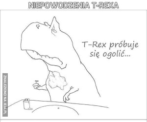 Niepowodzenia T-Rexa