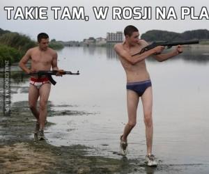 Takie tam, w Rosji na plaży