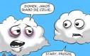 Chmury też mogą mieć zły dzień...