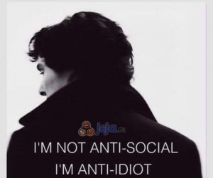 I'm not anti-social...