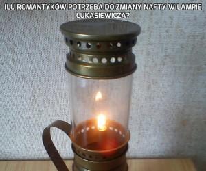 Ilu romantyków potrzeba do zmiany nafty w lampie Łukasiewicza?