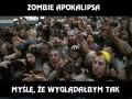 Zombie apokalipsa - jakbym wyglądał?