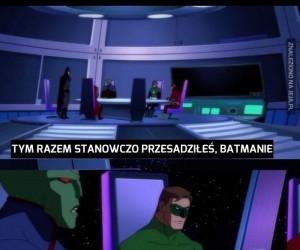 Batman jest bardzo zasadniczy