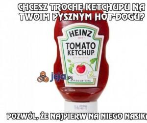 Chcesz trochę ketchupu na Twoim pysznym Hot-Dogu?