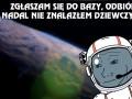 Nawet w kosmosie...