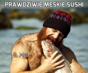Prawdziwie męskie sushi