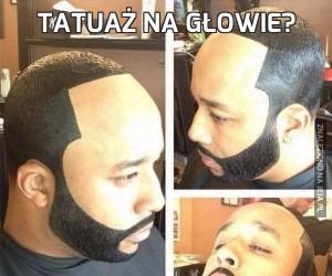 Tatuaż na głowie?