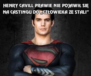Henry Cavill prawie nie pojawił się na castingu do Supermana