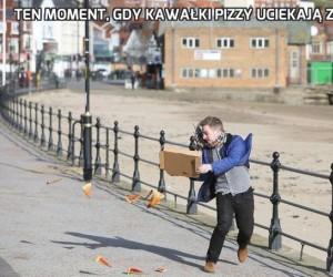 Ten moment, gdy kawałki pizzy uciekają z pudełka...