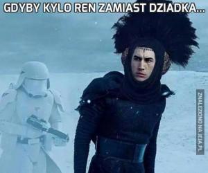 Gdyby Kylo Ren zamiast dziadka...