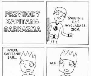 Kapitan Sarkazm do usług!
