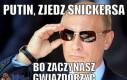 Putin, zjedz snickersa