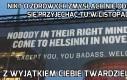 Witamy w Finlandii, twardzielu