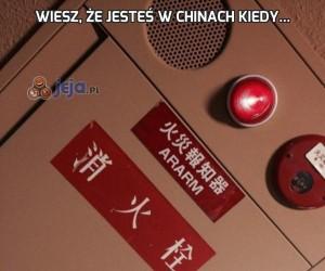 Wiesz, że jesteś w chinach kiedy...