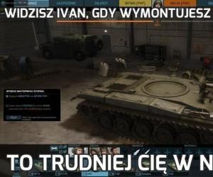 Widzisz Ivan, gdy wymontujesz z czołgu wieżę