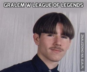 Grałem w League of Legends