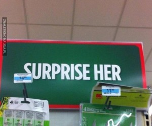 Zaskocz ją!