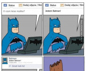 Jest Batman! A to mój fejs!