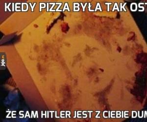 Kiedy pizza była tak ostra
