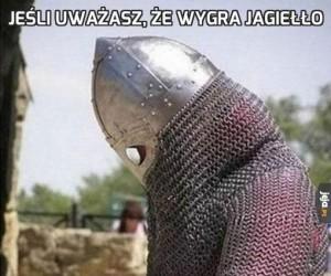 Jeśli uważasz, że wygra Jagiełło