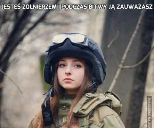 Jesteś żołnierzem i podczas bitwy ją zauważasz