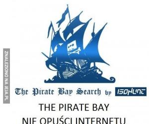 The Pirate Bay nigdy nie opuści internetu