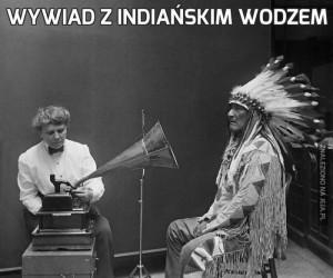 Wywiad z indiańskim wodzem